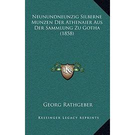 Neunundneunzig Silberne Munzen Der Athenaier Aus Der Sammlung Zu Gotha (1858) - Unknown