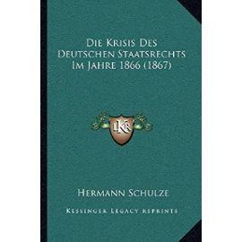 Die Krisis Des Deutschen Staatsrechts Im Jahre 1866 (1867) - Unknown