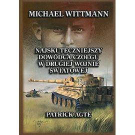 Agte, P: Michael Wittmann Najskuteczniejszy dowodca czolgu w