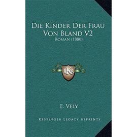 Die Kinder Der Frau Von Bland V2: Roman (1880) (German Edition) - Unknown