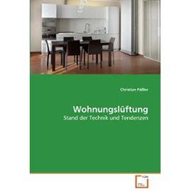 Wohnungslüftung: Stand der Technik und Tendenzen (German Edition) - Christian Päßler