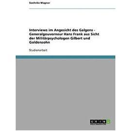 Interviews Im Angesicht Des Galgens - Generalgouverneur Hans Frank Aus Sicht Der Milit Rpsychologen Gilbert Und Goldensohn (Paperback)(German) - Common - By (Author) Soehnke Wagner