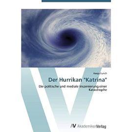 """Der Hurrikan """"Katrina"""": Die politische und mediale Inszenierung einer Katastrophe (German Edition) - Unknown"""