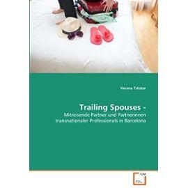 Trailing Spouses -: Mitreisende Partner und Partnerinnen transnationaler Professionals in Barcelona (German Edition) - Unknown
