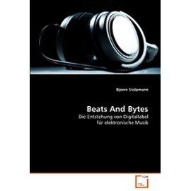 Beats And Bytes: Die Entstehung von Digitallabel für elektronische Musik (German Edition) - Bjoern Stolpmann