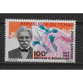 TCHAD POSTE AERIENNE 1966 : Mort du Docteur Albert Schweitzer - Timbre 100 F. NEUF *