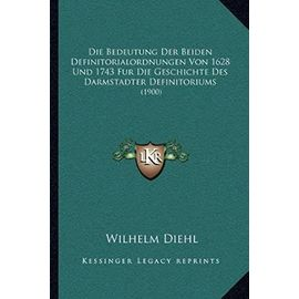 Die Bedeutung Der Beiden Definitorialordnungen Von 1628 Und 1743 Fur Die Geschichte Des Darmstadter Definitoriums: 1900 - Unknown