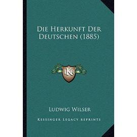 Die Herkunft Der Deutschen (1885) - Unknown