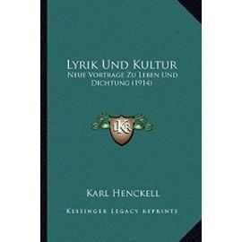 Lyrik Und Kultur: Neue Vortrage Zu Leben Und Dichtung (1914) - Unknown
