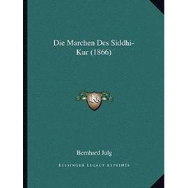 Die Marchen Des Siddhi-Kur (1866) - Unknown