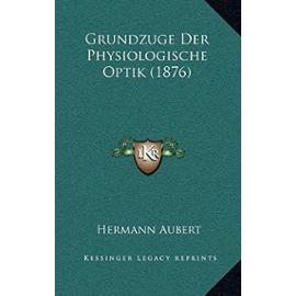 Grundzuge Der Physiologische Optik (1876) - Hermann Aubert