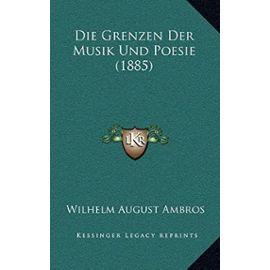Die Grenzen Der Musik Und Poesie (1885) - Unknown