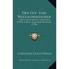 Der Ost- Und Westindienfahrer: Oder Geschichte Christian Olaus Ewald, Eine Robinsonade (1798) - Unknown