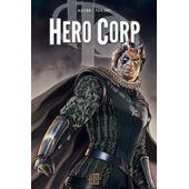 Hero Corp Tome 3 - Chroniques - Partie 2