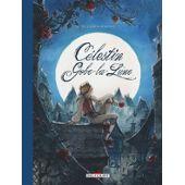 Célestin Gobe-La-Lune Tome 1 - L'amour A Ses Raisons