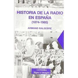 Historia De La Radio En España (1874-1985) 2 Vol - Incluye Cd - Armand Balsebre