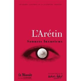 Sonnets Luxurieux - Poésies (Choix De Textes) - L Arétin