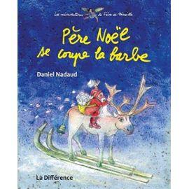 Père Noël Se Coupe La Barbe - Les Mésaventures De Fève Et Mireille - Daniel Nadaud