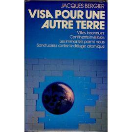 Visa Pour Une Autre Terre - Jacques Bergier