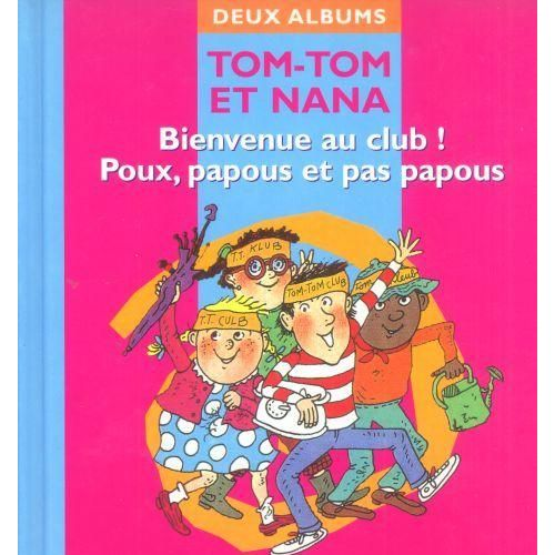 Tom Tom Et Nana Bienvenue Au Club Poux Papous Et Pas Papous Rakuten
