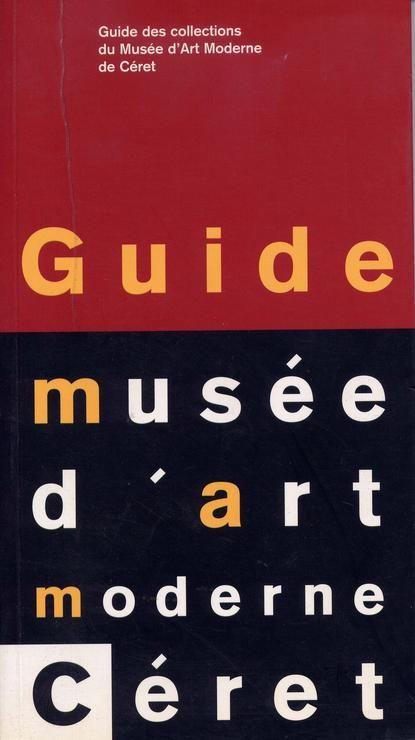 Guide des collections du Musée d'art moderne de Céret