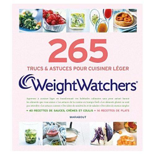 265 Secrets De Cuisine Weightwatchers Les Trucs Astuces Pour Cuisiner Leger
