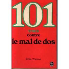 101 - Cent Un Conseils Contre Le Mal De Dos - Emile Wanono
