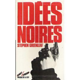 Idées Noires - S Greenleaf
