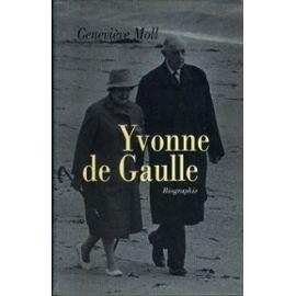 Yvonne De Gaulle - Geneviève Moll