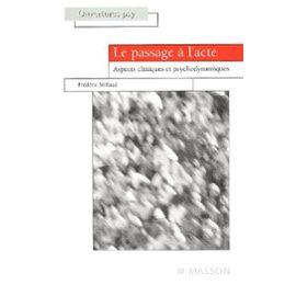 Le Passage À L'acte - Aspects Cliniques Et Psychodynamiques - Frédéric Millaud