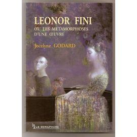 Leonor Fini Ou Les Métamorphoses D'une Oeuvre - J Godard