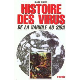 Histoire Des Virus - De La Variole Au Sida - Claude Chastel