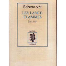 Les Lance-flammes - Arlt, Roberto