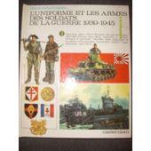 L'uniforme Et Les Armes Des Soldats De La Guerre 1939-1945 Tome 3 - Etats-Unis, Japon, Chine - Évolution Des Grandes Armées, 1943-1945 - France Libre, Milice, Volontaires En Grande-Bretagne...