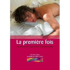 La Premiere Fois - Ma Premiere Experience Homosexuelle - 36 Recits Vécus - Torres, Pédro