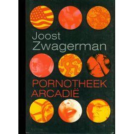 pornotheek arcadië - Zwagerman, Joost