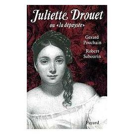 """Juliette Drouet - Ou La """"Dépaysée - Robert Sabourin"""