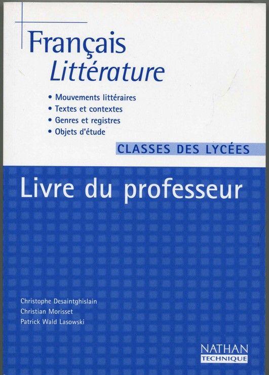 Francais Litterature Classes Des Lycees Livre Du Professeur
