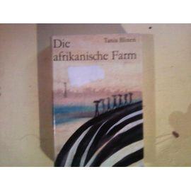 DIE AFRIKANISCHE FARM - Tania Blixen