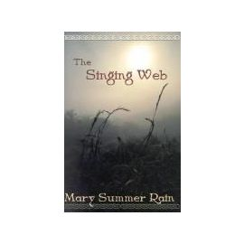 The Singing Web - Mary Summer Rain