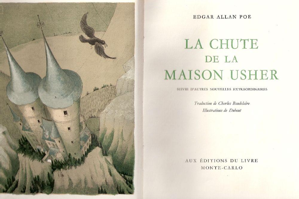 La Chute de la Maison Usher. Suivie d'autres nouvelles extraordinaires. Traduction de Charles BAUDELAIRE. Illustrations de DUBOUT [[Dubout] Poë (Edgar Alan)?]
