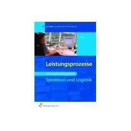 Spedition und Logistik. Leistungsprozesse: Informationshandbuch - Martin Voth