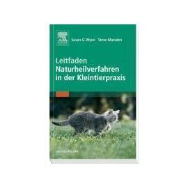 Leitfaden Naturheilverfahren in der Kleintierpraxis - Susan G Wynn