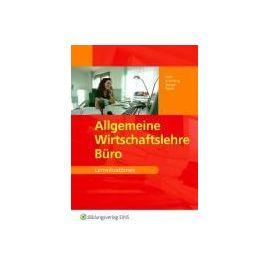 Allgemeine Wirtschaftslehre Büro. Lernsituationen - Collectif