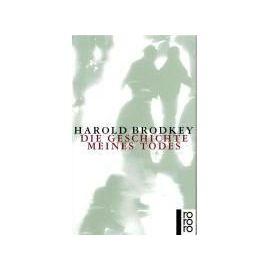Die Geschichte meines Todes - Harold Brodkey