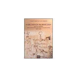 Barceló, C: Archivos moriscos : textos árabes de la minoría - Carmen Barceló