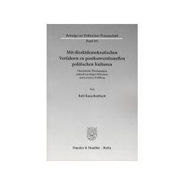 Mit direktdemokratischen Verfahren zu postkonventionellen politischen Kulturen - Rolf Rauschenbach