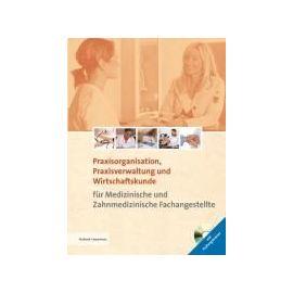 Praxisorganisation, Praxisverwaltung und Wirtschaftskunde für Medizinische und Zahnmedizinische Fachangestellte - Collectif