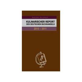 Kulinarischer Report des Deutschen Buchhandels 2010-2011 - Evert Kornmayer