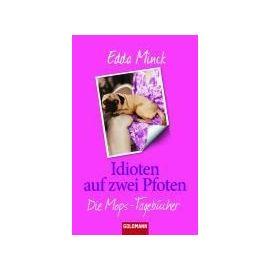 Idioten auf zwei Pfoten - Edda Minck